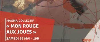 Concert - Mon rouge aux joues par Magma Collectif Belvézet